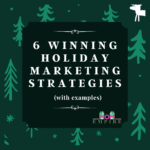 6 Winning Holiday Marketing Strategies (with examples)